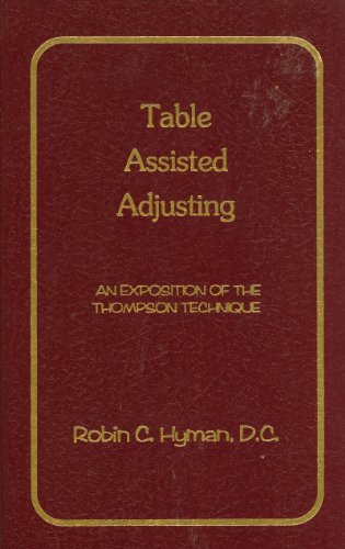 9780966698398: Table Assisted Adjusting: An Exposition of the Thompson Technique