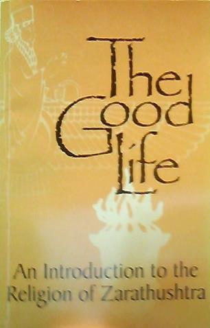 The Zarathushti religion: A basic text: Mistree, Khojeste P