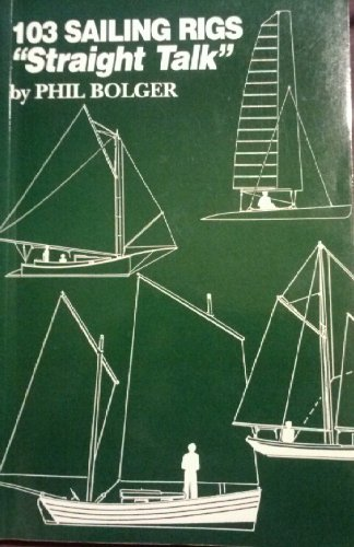 9780966699500: 103 Sailing Rigs 'Straight Talk'
