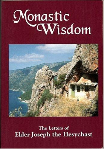 9780966700015: Monastic Wisdom: The Letters of Elder Joseph the Hesychast