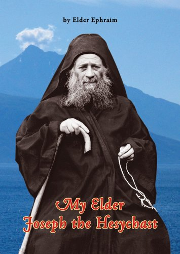 My Elder Joseph the Hesychast: Elder Ephraim