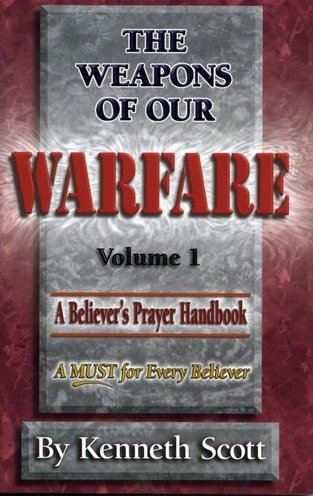 9780966700923: The Weapons of Our Warfare: Volume 1