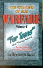 9780966700930: The Weapons of Our Warfare: For Teen's and Young Adults (Volume 4)