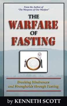 The Warfare of Fasting: Kenneth Scott