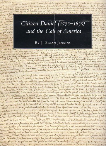 Citizen Daniel (1775-1835) and the Call of America: Jenkins, J. Brian