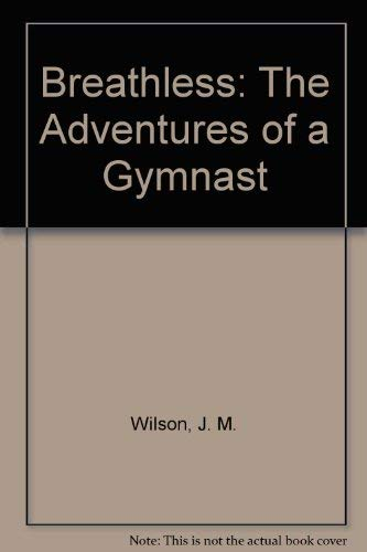 9780966703702: Breathless: The Adventures of a Gymnast