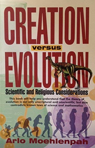 9780966705409: Creation Versus Evolution: Scientific and Religious Considerations