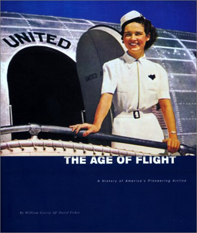 9780966706116: The Age of Flight: A History of America's Pioneering Airline