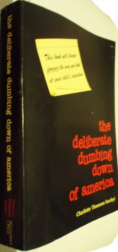 9780966707106: The Deliberate Dumbing Down of America - a Chronological Paper Trail