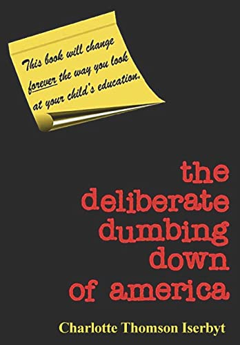 9780966707113: The Deliberate Dumbing Down of America, Revised and Abridged Edition