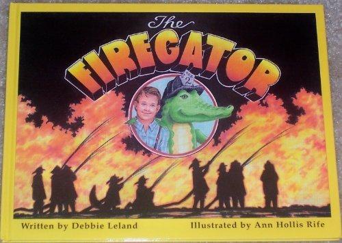 The Firegator: Leland, Debbie