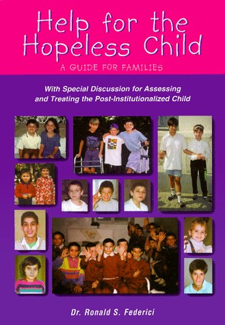 Help for the Hopeless Child: A Guide: Federici, Ronald S.