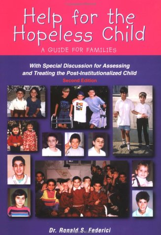 Help for the Hopeless Child: A Guide for Families (With Special Discussion for Assessing and ...