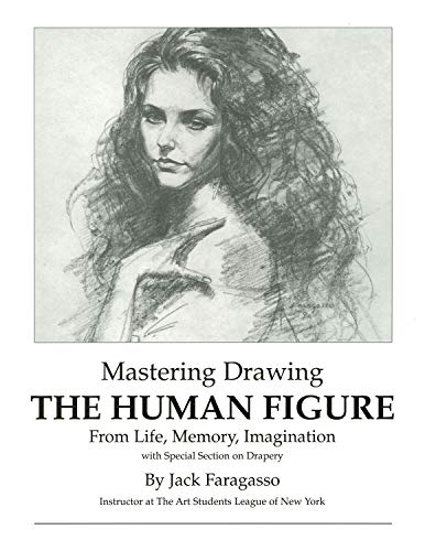 9780966711301: Mastering Drawing the Human Figure From Life, Memory, Imagination: with Special Section on Drapery