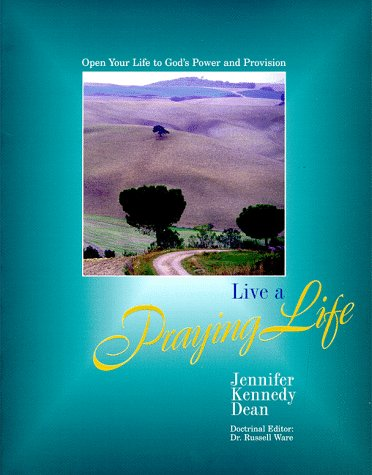 9780966712506: Live A Praying Life: Open Your Life to God's Power and Provision