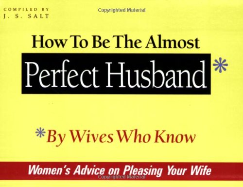 9780966715613: How to Be the Almost Perfect Husband: By Wives Who Know