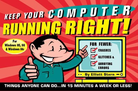 9780966715644: Keep Your Computer Running Right!!