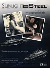 Sunlight and Steel: The Story of the SS Independence and the SS Constitution: Gordon, Stewart and ...