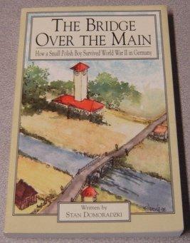 The Bridge over the Main: How a: Stan Domoradzki, Salvatore