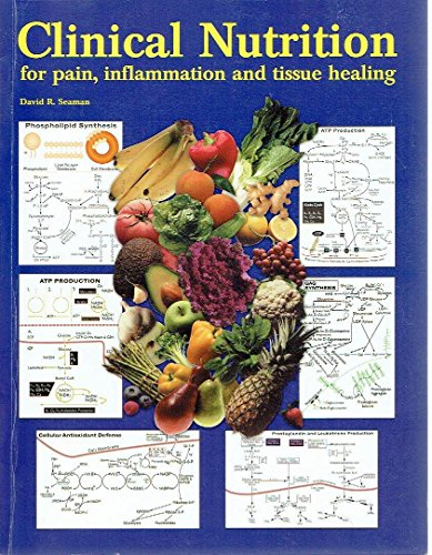 9780966721102: Clinical Nutrition for Pain Inflammmation and Tissue Healing