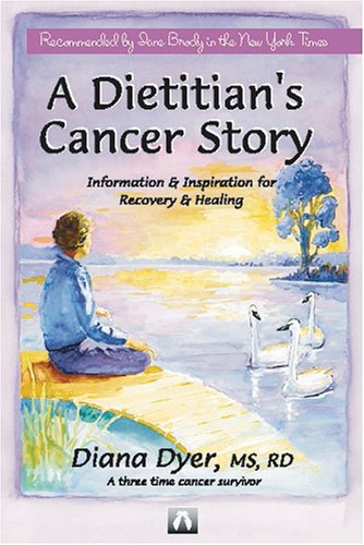 9780966723830: A Dietitian's Cancer Story