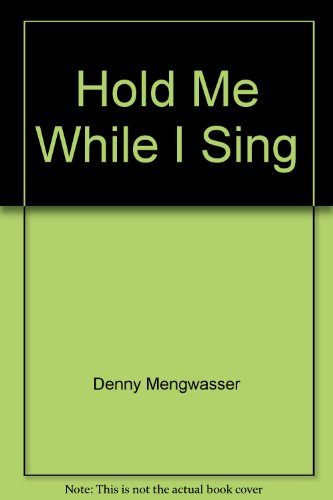 9780966727807: Hold Me While I Sing
