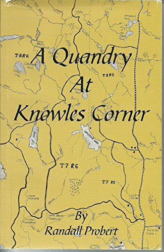 A Quandry At Knowles Corner: Randall Probert