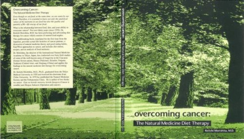 Overcoming Cancer: The Natural Medicine Diet Therapy: Keiichi Morishita, MD