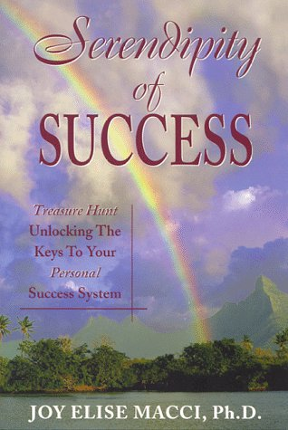 Serendipity of Success : Treasure Hunt Unlocking: Joy E. Macci