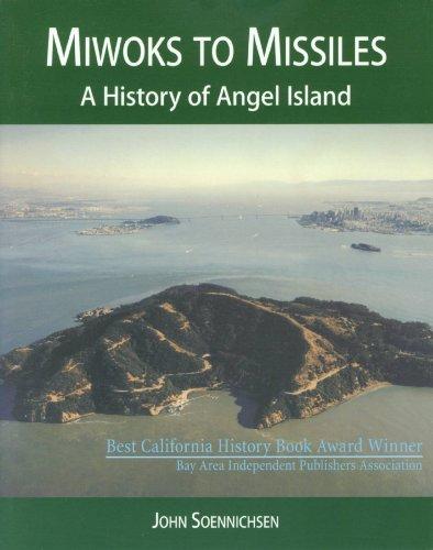Miwoks to Missiles: A History of Angel: Soennichsen, John