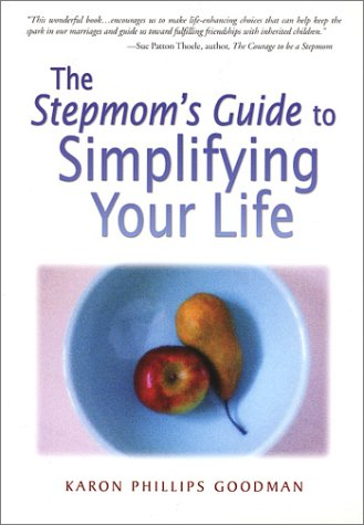 The Stepmom's Guide to Simplifying Your LIfe (096673937X) by Goodman, Karon Phillips