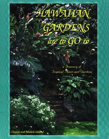 9780966739909: Hawaiian Gardens Are to Go to: A Pictorial Story of Hawaiian Gardens Based on Our Experience of Guiding Tours Through These Gardens: A Treasury of Tropical Plants and Gardens
