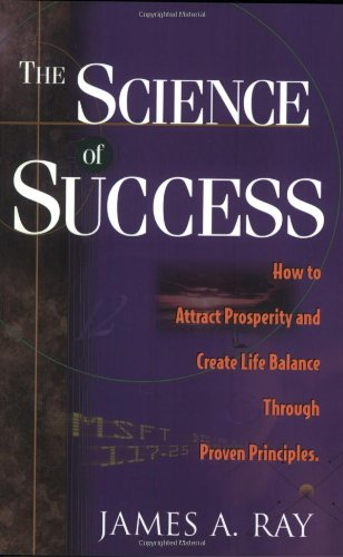 9780966740011: The Science of Success: How To Attract Prosperity and Create Harmonic Wealth Through Proven Principles