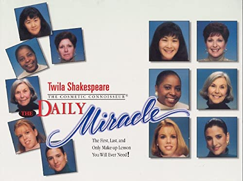 9780966741209: The Daily Miracle : The First, Last and Only Make-up Lesson You Will Ever Need!