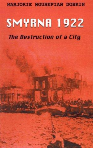 9780966745108: Smyrna 1922: The Destruction of a City