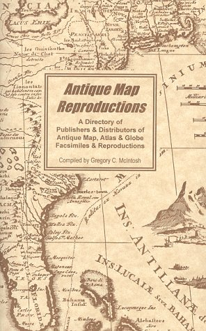 9780966746204: Antique Map Reproductions: A Directory of Publishers & Distributors of Antique Map, Atlas & Globe Facsimiles & Reproductions