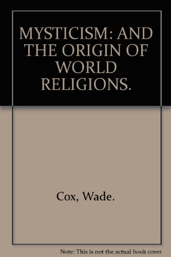 Mysticism and the Origin of World Religions
