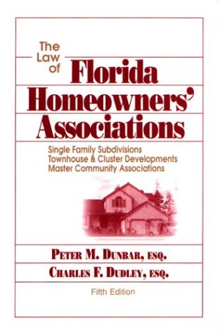 9780966749663: The Law of Florida Homeowners' Associations: Single Family Subdivisions, Townhouse & Cluster Developments, and Master Community Associations, Fifth Edition