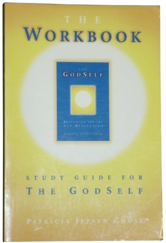 The Workbook : Study Guide for The GodSelf: Patricia Jepsen Chuse