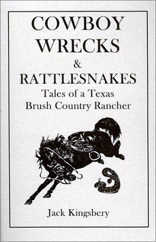 9780966759006: Cowboy Wrecks & Rattlesnakes