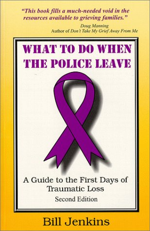 9780966760002: What to Do When the Police Leave: A Guide to the First Days of Traumatic Loss