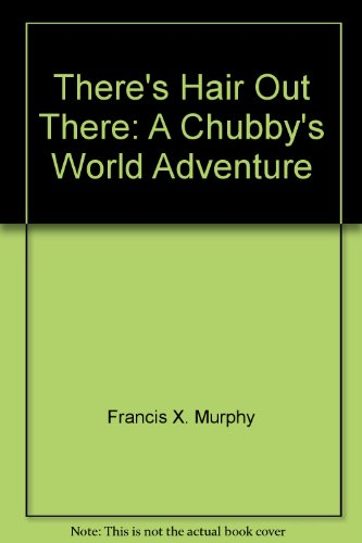 9780966764208: There's Hair Out There: A Chubby's World Adventure
