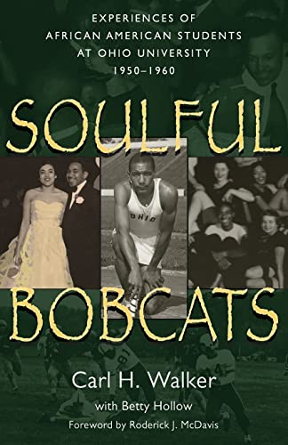 9780966764468: Soulful Bobcats: Experiences of African American Students at Ohio University, 1950-1960