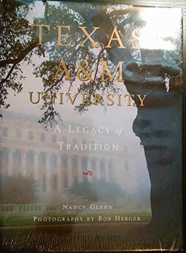 9780966764802: Texas A&M University: A legacy of tradition