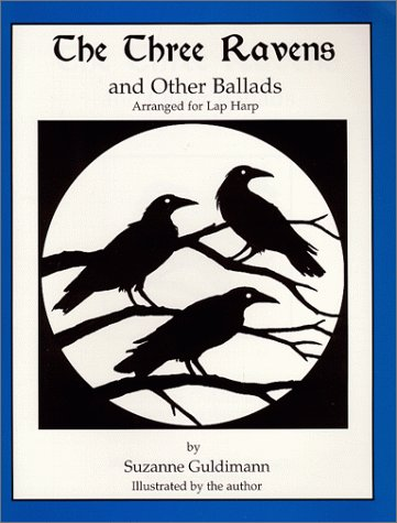 9780966766417: The Three Ravens, and Other Ballads, Arranged for Lap Harp