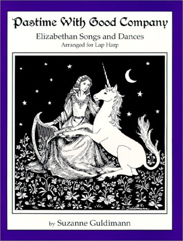 9780966766424: Pastime With Good Company : Elizabethan Songs and Ballads Arranged for Lap Harp