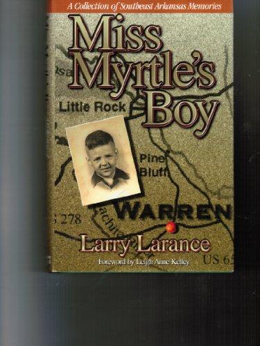 9780966766509: Miss Myrtle's Boy: A Collection of Southwest Arkansas Memories
