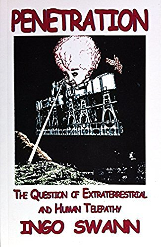 Penetration: The Question of Extraterrestrial and Human Telepathy (0966767403) by Ingo Swann