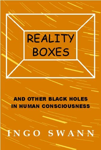 Reality Boxes and Other Black Holes in Human Consciousness: Swann, Ingo