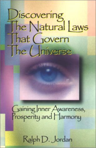 Discovering the Natural Laws that govern the Universe: Jordan, Ralph D.